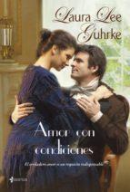 amor con condiciones (ebook)-laura lee guhrke-9788408103523