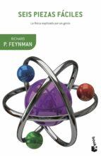 seis piezas faciles. la fisica explicada por un genio richard p. feynman 9788408124023