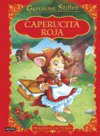 caperucita roja (geronimo stilton primeros lectores) geronimo stilton 9788408152323