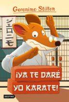 gs 37: ¡ya  te dare yo karate!-geronimo stilton-9788408155423