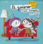 te quiero (casi siempre): un libro pop-up-anna llenas-9788408162223