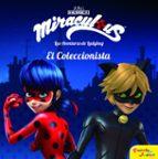 miraculous: las aventuras de ladybug:  el coleccionista: cuento-9788408181323
