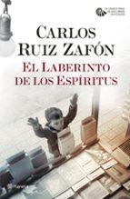 el laberinto de los espíritus (serie el cementerio de los libros olvidados, 4)-carlos ruiz zafon-9788408186823