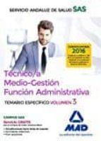 tecnico/a medio gestion funcion administrativa del sas opcion administracion general: temario especifico volumen 3 9788414201923