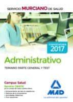 tecnico especialista no sanitario del servicio murciano de salud, opcion administrativo: temario parte general y test-9788414202623