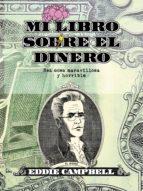 mi libro sobre el dinero. esa cosa maravillosa y horrible eddie campbell 9788415163923