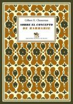 sobre el concepto de barbarie (ebook)-gilbert keith chesterton-9788415177623