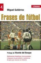 frases de futbol (2ª ed.)-miguel gutierrez-9788415242123
