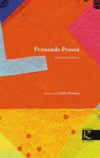 FERNANDO PESSOA: SELECCION POETICA (ED. BILINGÜE ESPAÑOL-PORTUGUE S)