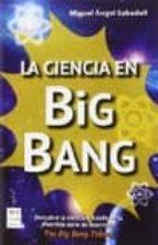 la ciencia en big bang miguel angel sabadell 9788415256823