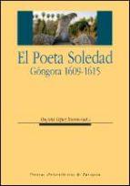 EL POETA SOLEDAD GONGORA 1609-1615