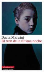el tren de la última noche (ebook)-daci maraini-9788415472223