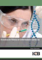 El libro de Manual actualización médica en enfermedades genéticas autor VV.AA. TXT!