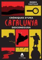 cròniques d'una catalunya desconeguda (ebook)-ireneu castillo-9788415634423