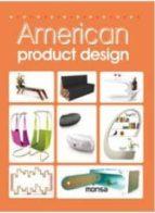 american product design (ed. bilingüe español ingles) 9788415829423