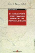 la ultraactividad de los convenios colectivos: una propuesta integral-carlos l. alfonso mellado-9788415923923