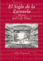 el siglo de la zarzuela-jose luis temes-9788415937623