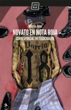 novato en nota roja: corresponsal en tegucigalpa-alberto arce-9788416001323