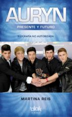 auryn: presente y futuro: biografia no autorizada-martina reis-9788416075423
