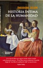historia intima de la humanidad theodore zeldin 9788416096923