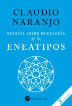 ensayos sobre psicologia de los eneatipos claudio naranjo 9788416145423