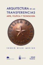 El libro de Arquitectura de las transferencias: arte, politica y tecnologia autor VV.AA. DOC!