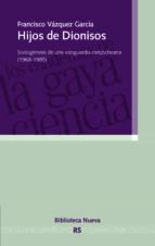 hijos de dionisos-francisco vazquez garcia-9788416170623