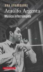 ataulfo argenta: musica interrumpida ana arambarri 9788416252923