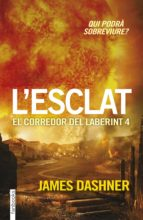 l esclat. el corredor del laberint 4 james dashner 9788416297023