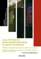 El libro de Montaje de instalaciones electricas de enlace en edificios autor FRANCISCO FERNANDEZ BARRANCO PDF!