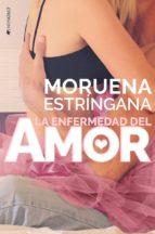la enfermedad del amor moruena estringana 9788416384723