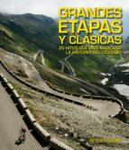 grandes etapas y clasicas: 25 hitos que han marcado la historia del ciclismo peter cossins 9788416489923