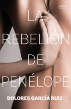 la rebelion de penelope-dolores garcia ruiz-9788416580323