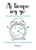 mi tiempo soy yo. guía práctica para una vida más simple-9788416848423