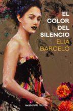 el color del silencio elia barcelo 9788416859023