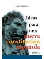 ideas para una nueva constitucion española julio barceno 9788416921423