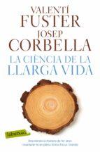 la ciència de la llarga vida valenti fuster josep corbella 9788417031923
