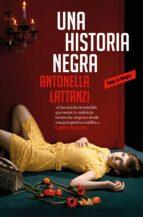 una historia negra-antonella lattanzi-9788417125523