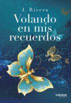 volando en mis recuerdos (ebook)-j. rivera-9788417161323