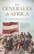los generales de africa juan jose primo jurado 9788417229023