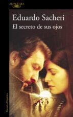 el secreto de sus ojos-eduardo alfredo sacheri-9788420405223