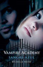 sangre azul (vampire academy ii)-richelle mead-9788420423623