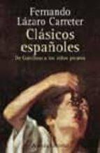CLASICOS ESPAÑOLES: DE GARCILASO A LOS NIÑOS PICAROS