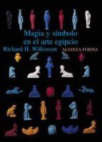 magia y simbolismo en el arte egipcio richard h. wilkinson 9788420679723