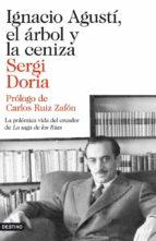 ignacio agusti, el arbol y la ceniza sergi doria 9788423346523