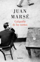 caligrafía de los sueños (ebook)-juan marse-9788426419323