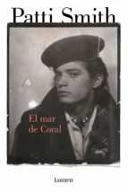 el mar de coral patti smith 9788426420923