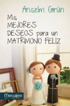 mis mejores deseos para un matrimonio feliz (ebook)-anselm grun-9788427134423