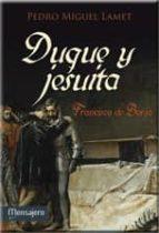 duque y jesuita, fco. de borja pedro miguel larnet 9788427136823