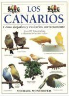 los canarios: como alojarlos y cuidarlso correctamente michael monthofer 9788428211123